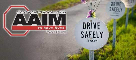 AAIM works tirelessly to keep drunk and impaired drivers off the road.