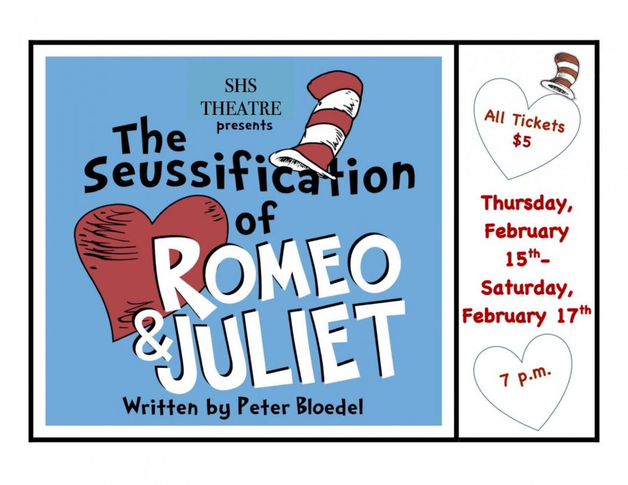 SHS+Theatre+Department+presents+%22The+Suessification+of+Romeo+and+Juliet%22+Feb.+15-17.+Tickets+are+%245.