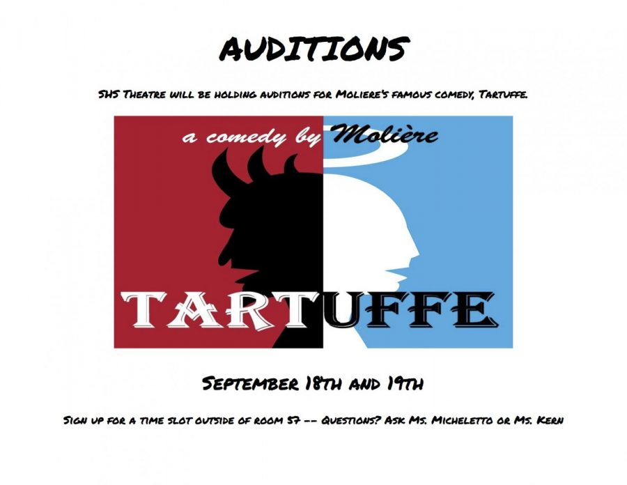 SHS+Theatre+will+host+auditions+for+the+Fall+Play+%22Tartuffe%22+on+September+18+and+19.+Sign+up+outside+room+57+for+an+audition+time+slot.+